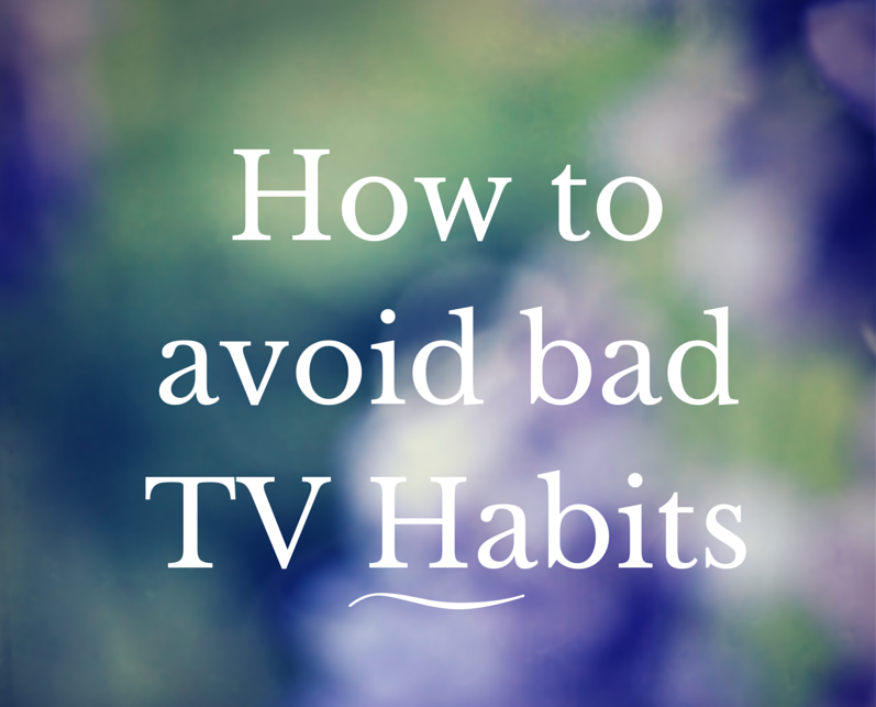 How to avoid bad TV Habbits.png